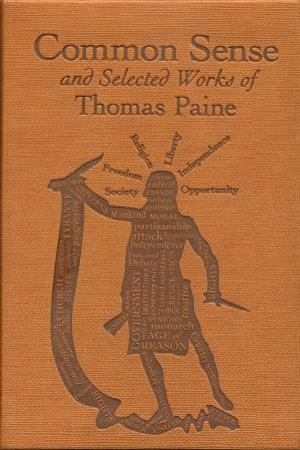 Word Cloud Classics: Common Sense and Selected Works of Thomas Paine by Thomas Paine
