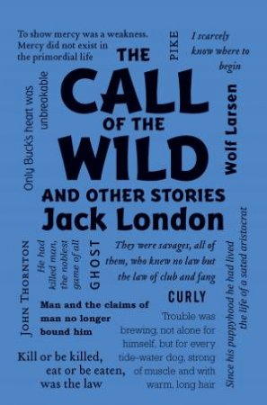 Word Cloud Classics: The Call of the Wild and Other Stories by Jack London