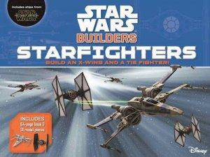 Star Wars Builders: Starfighters by Adam Bray