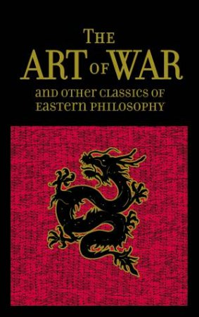 Leather-Bound Classics: The Art Of War And Other Classics Of Eastern Philosophy by Sun Tzu & Lao-Tzu & Confucius & Mencius