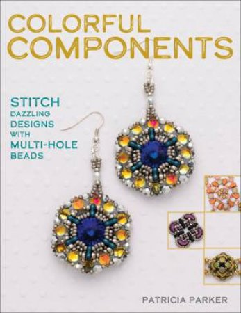 Colorful Components by Patricia Parker