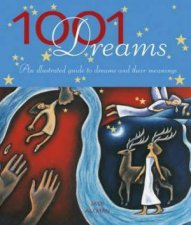 1001 Dreams An Illustrated Guide To Dreams And Their Meanings