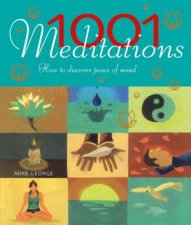 1001 Meditations How To Discover Peace Of Mind