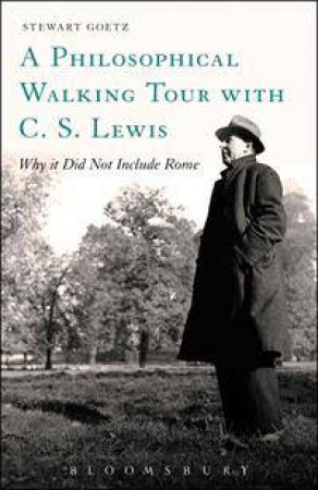 A Philosophical Walking Tour with C.S. Lewis