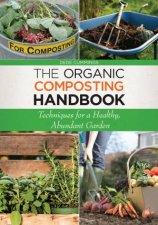 Organic Composting Handbook Techniques for a Healthy Abundant Garden