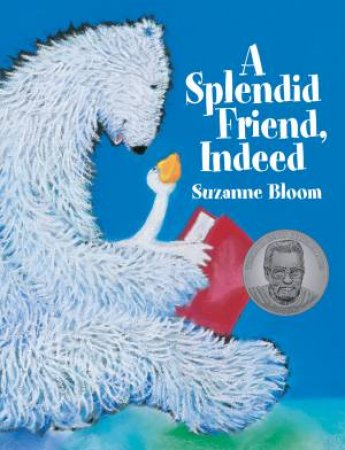 A Splendid Friend, Indeed by Suzanne Bloom