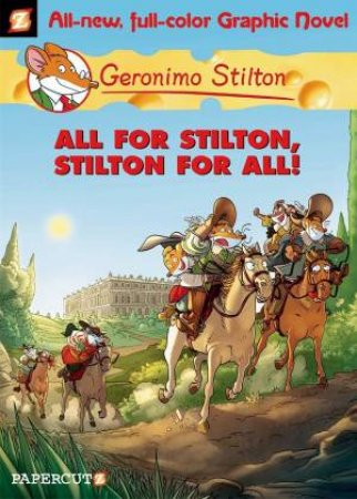 All For Stilton, Stilton For All! by Geronimo Stilton