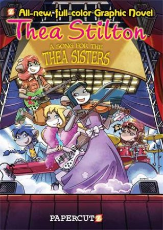 A Song For The Thea Sisters by Thea Stilton & Geronimo Stilton