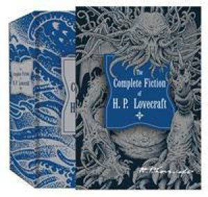 Knickerbocker Classics: The Complete Fiction of H.P. Lovecraft by H P Lovecraft