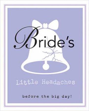 Bride's Little Headaches