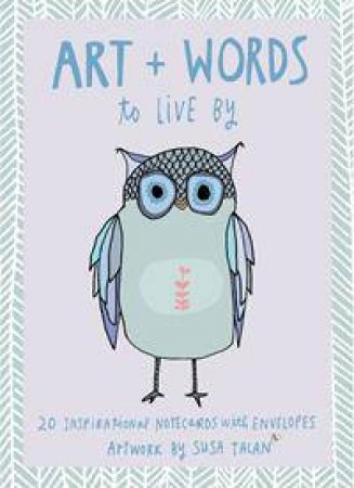 Art + Words to Live By Note Cards by Susa Talan