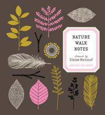 Nature Walk Notes by Eloise Renouf