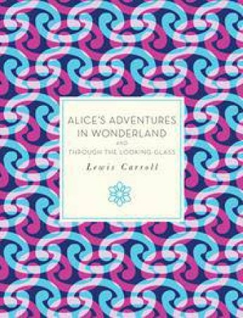 Knickerbocker Classics: Alice's Adventures in Wonderland and Through the Looking Glass