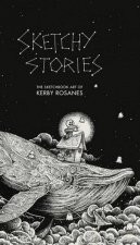 Sketchy Stories: The Spectacular Sketchbook Of Kerby Rosanes by Kerby Rosanes