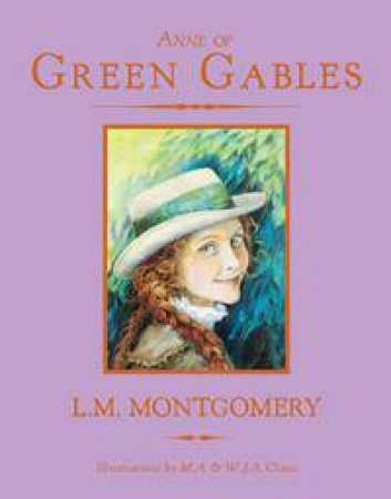 Anne Of Green Gables by L.M. Montgomery & M.A. Claus & W.J.A. Claus