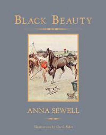 Black Beauty by Anna Sewell & Cecil Aldin