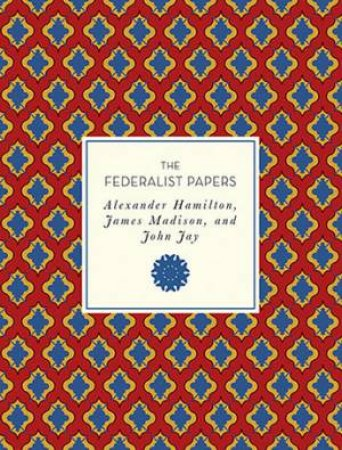 The Federalist Papers by Andrew Trees & Alexander Hamilton & James Madison & John Jay