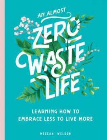 An Almost Zero Waste Life by Megean Weldon