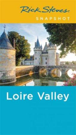 Rick Steves Snapshot Loire Valley 4th Ed by Rick Steves & Steve Smith