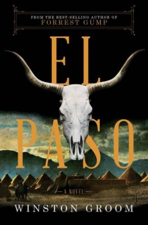 El Paso a Novel by Winston Groom