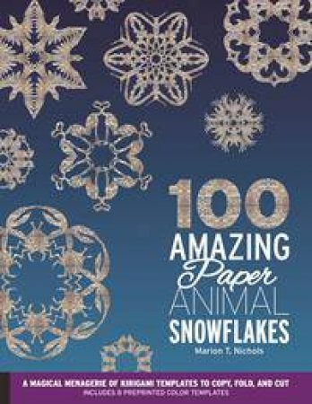 100 Amazing Paper Animal Snowflakes