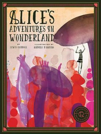 Classics Reimagined: Alice's Adventures in Wonderland