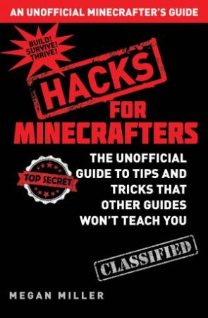 An Unofficial Minecrafter's Guide: Hacks For Minecrafters