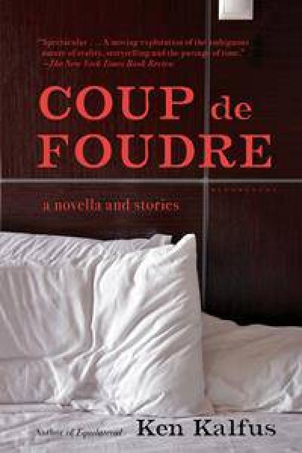 Coup De Foudre by Ken Kalfus [Paperback]