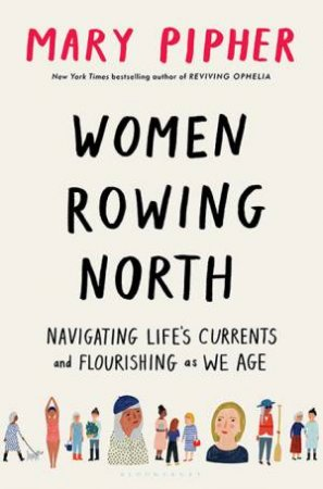 Women Rowing North by Mary Pipher