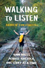 Walking To Listen by Andrew Forsthoefel