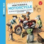 How To Build A Motorcycle by Martin Sodomka & Saskia Lacey