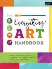 The Everything Art Handbook by Various