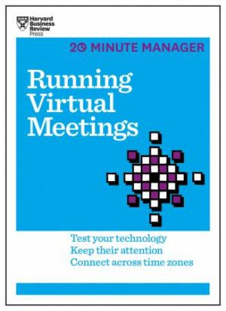 20-Minute Manager: Running Virtual Meetings  by Various