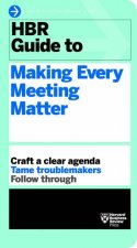 HBR Guide To Making Every Meeting Matter by Various