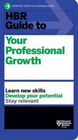 HBR Guide To Your Professional Growth by Various