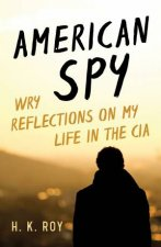 American Spy Wry Reflections on My Life in the CIA