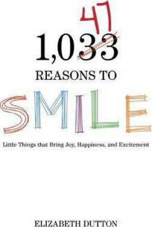 1,047 Reasons To Smile by Elizabeth Dutton