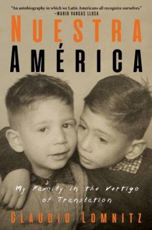 Nuestra America by Claudio Lomnitz