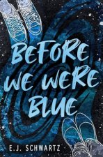 Before We Were Blue