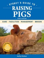 Storeys Guide To Raising Pigs 4th Edition Care Facilities Management Breeds