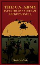 The US Army Infantryman Vietnam Pocket Manual ETO  MTO 194145