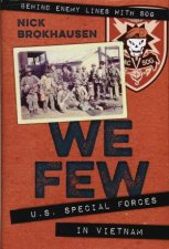 We Few US Special Forces in Vietnam