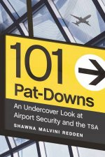 101 PatDowns An Undercover Look At Airport Security And The TSA