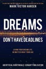 Dreams Dont Have Deadlines