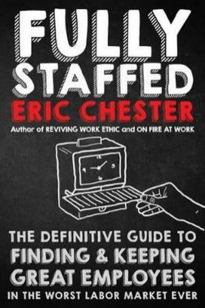 Fully Staffed by Eric Chester