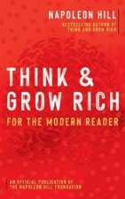 Think And Grow Rich For The Modern Reader