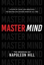 Master Mind The Memories Of Napoleon Hill