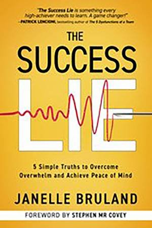 The Success Lie by Janelle Bruland & Stephen M.R. Covey