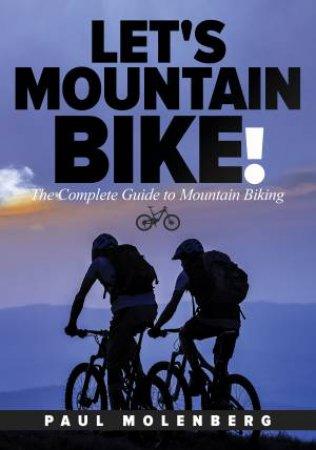 Let's Mountain Bike! by Paul Molenberg