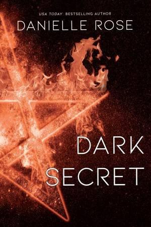 Dark Secret by Danielle Rose